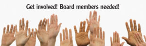Board Members Needed!