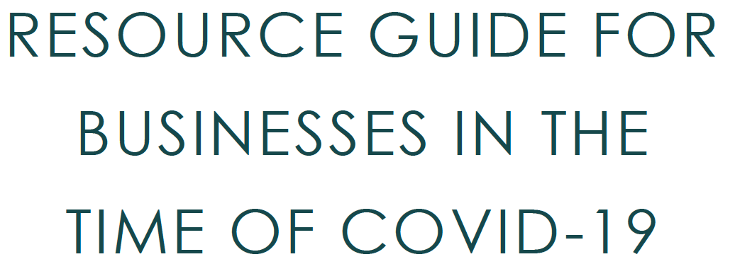 Resource Guide for Businesses in the time of COVID-19